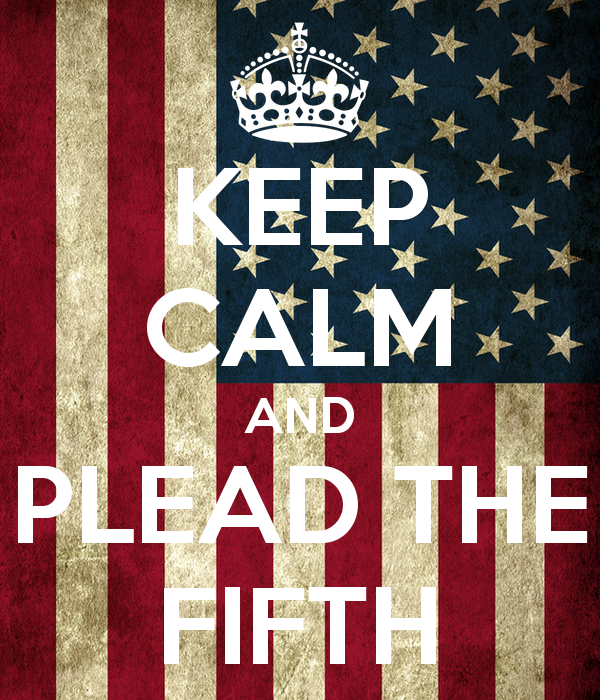 [Image: keep-calm-and-plead-the-fifth.png]